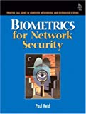 Biometrics for Network Security (Prentice Hall Series in Computer Networking and Distributed)