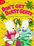 Don't Get Dirty, Gerty Pb (0747530467) by Cunningham