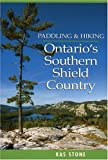 img - for Paddling and Hiking in Ontario's Southern Shield Country by Kas Stone (2005-04-02) book / textbook / text book