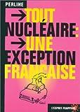 echange, troc Perline - Tout nucléaire une exception française  unité