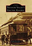 Treasure Valley's Electric Railway (Images of Rail)