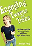 img - for Engaging 'Tweens and Teens: A Brain-Compatible Approach to Reaching Middle and High School Students [Paperback] [2006] (Author) Raleigh T. Philp book / textbook / text book
