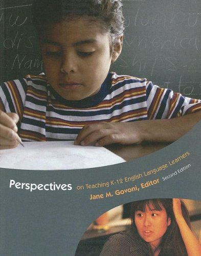 Perspectives on Teaching K-12 English Language Learners...