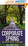 Corporate Spring: The Customer Advocacy Revolution