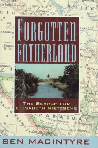 Image for Forgotten Fatherland: The Search for Elisabeth Nietzsche