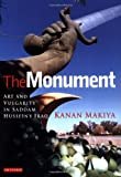 img - for The Monument: Art and Vulgarity in Saddam Hussein's Iraq book / textbook / text book