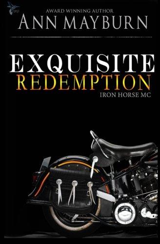 Exquisite Redemption (Iron Horse MC) (Volume 3) PDF