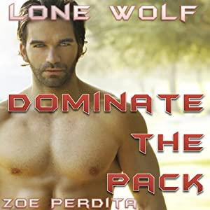 Lone Wolf: Dominate the Pack Audiobook