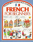 French for Beginners (Passport's Language Guides)