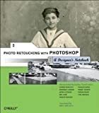 img - for Photo Retouching with Photoshop: A Designer's Notebook 1st edition by CLEC'H, Marie Laure (2004) Paperback book / textbook / text book