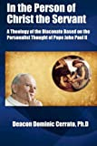 img - for In the Person of Christ the Servant: A Theology of the Diaconate Based on the Personalist Thought of Pope John Paul II book / textbook / text book