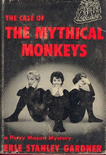 Case of the Mythical Monkeys (A Perry Mason Mystery)
