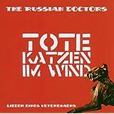 """Tote Katzen im Wind Lieder...von """"the Russian Doctors"""""""