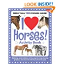 I Love Horses! Activity Book: Giddy-up great stickers, trivia, step-by-step drawing projects, and more for the horse lover in you! (I Love Activity Books)