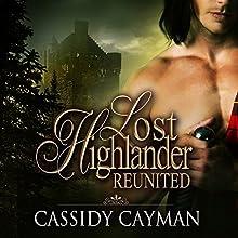 Reunited: Lost Highlander, Book 2 (       UNABRIDGED) by Cassidy Cayman Narrated by Angela Dawe