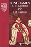 img - for King James VI of Scotland & I of England book / textbook / text book