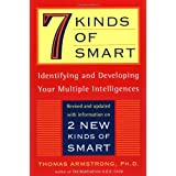 7 (Seven) Kinds of Smart: Identifying and Developing Your Multiple Intelligences ~ Thomas Armstrong