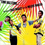 Time Has Come: The Best Of Ziggy Marley & The Melody Makers