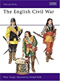 The English Civil War Armies (Men at Arms Series, 14)
