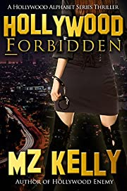Hollywood Forbidden: A Hollywood Alphabet Series Thriller