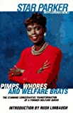 Pimps Whores and Welfare Brats: From Welfare Cheat to Conservative Messenger (0671534653) by Star Parker