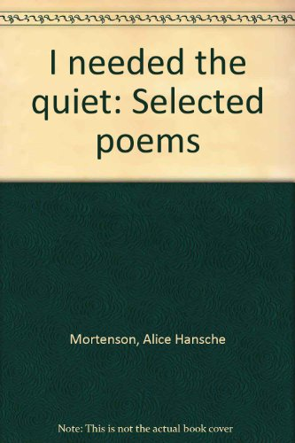 I Needed the Quiet: Selected Poems