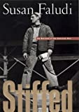 Stiffed: The Betrayal of the American Man (068812299X) by Susan Faludi