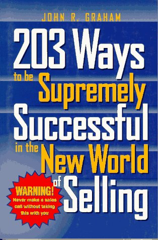 203 Ways to Be Supremely Successful in the New World of Selling PDF