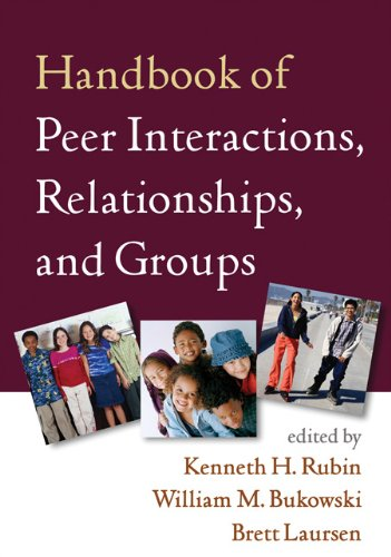 Handbook of Peer Interactions, Relationships, and Groups (Guilford Series on Social and Emotional Development)