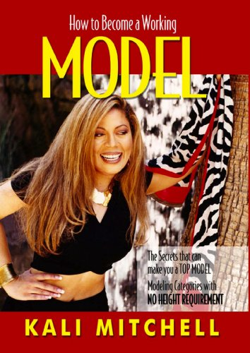 How to become a working Model (This book covers many modeling categories with NO HEIGHT REQUIREMENT. If you are under 5'7 and want to model this book will teach you how, as it covers more than just runway!)