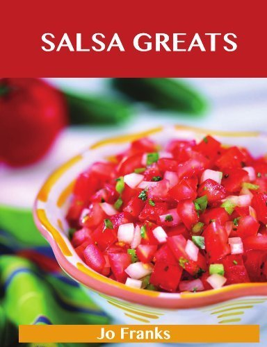 Salsa Greats: Delicious Salsa Recipes, The Top 100 Salsa Recipes by Franks, Jo (2012) Paperback