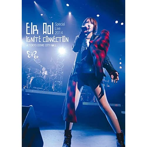 藍井エイル Special Live 2014 ~IGNITE CONNECTION~ at TOKYO DOME CITY HALL [DVD]
