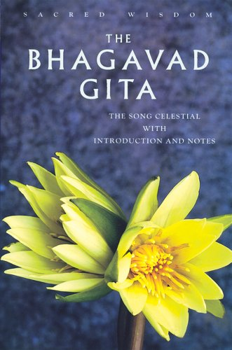 The Bhagavad Gita: The Song Celestial (Sacred Wisdom)