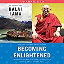 Becoming Enlightened Audiobook by  His Holiness the Dalai Lama Narrated by Jeffrey Hopkins