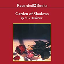 Garden of Shadows (       UNABRIDGED) by V. C. Andrews Narrated by Sally Darling