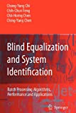 img - for Blind Equalization and System Identification: Batch Processing Algorithms, Performance and Applications (Advanced Textbooks in Control and Signal Processing) book / textbook / text book