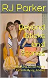 Beyond Sticks and Stones: (Bullying, Social Media Cyberbullying, Abuse)