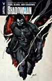 Shadowman Volume 4: Fear, Blood, and Shadows TP