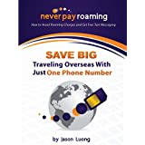 Never Pay Roaming - How to Avoid Roaming Charges and Get Free Text Messaging