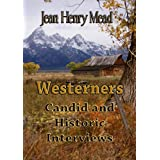 Westerners: Candid and Historic Interviews ~ Jean Henry Mead