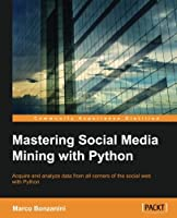 Mastering Social Media Mining with Python Front Cover