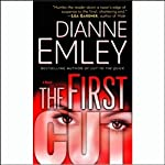 The First Cut (       UNABRIDGED) by Dianne Emley Narrated by Lorna Raver