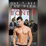 Gay T-Rex Law Firm: Executive Boner | Chuck Tingle
