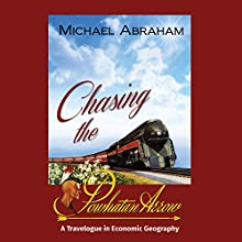 Chasing the Powhatan Arrow: A Travelogue in Economic Geography Audiobook by Michael Abraham Narrated by Dave Cruse