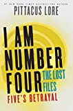 I Am Number Four: The Lost Files: Fives Betrayal (Lorien Legacies: The Lost Files Book 9)