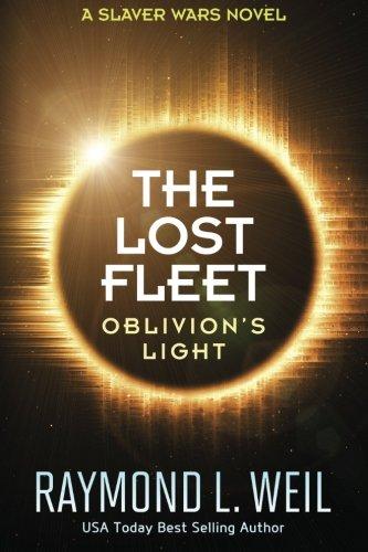the-lost-fleet-oblivions-light-a-slaver-wars-novel-volume-3