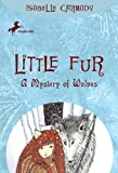 A Mystery of Wolves (Little Fur #4) (0375838597) by Carmody, Isobelle