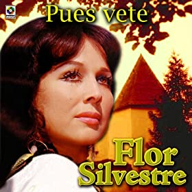 Amazon.com: Pues Vete: Flor Silvestre: MP3 Downloads