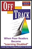 "Off Track: When Poor Readers Become ""Learning Disabled"" (Renewing American Schools) (0813387574) by Spear-swerling, Louise"