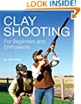 Clay Shooting for Beginners and Enthu...
